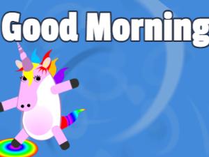 Unicorn dabs a good morning